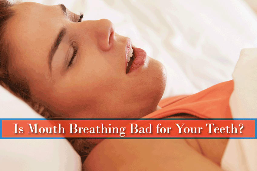 Mouth Breathing Bad for Teeth