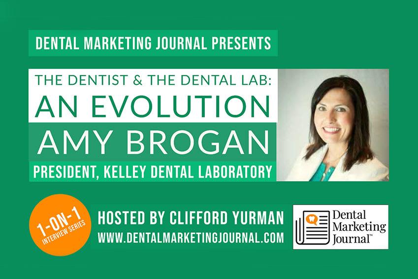 Amy Brogan: The Dentist & The Dental Lab: An Evolution