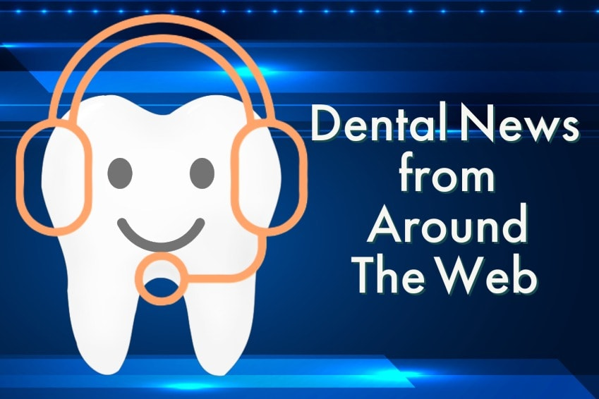 Extra! Dental News from Around The Web!