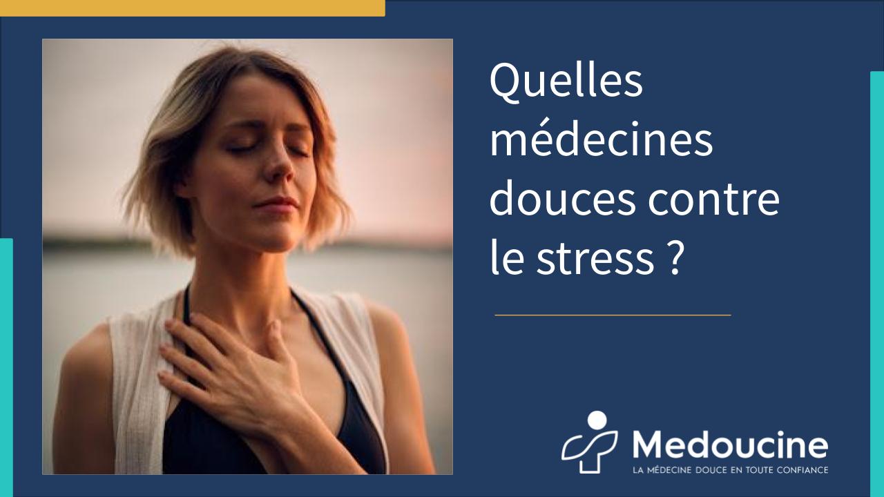 guide quelles médecines douces contre le stress
