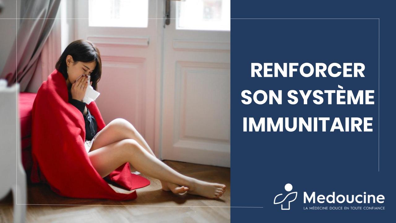 guide comment renforcer son systeme immunitaire