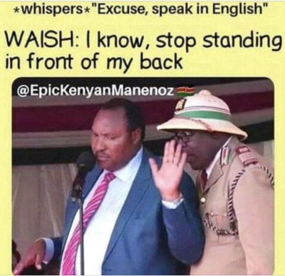 waititu stop standing infront of my back