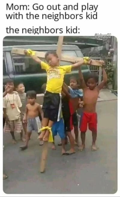 Go out and play with the neighbours kid