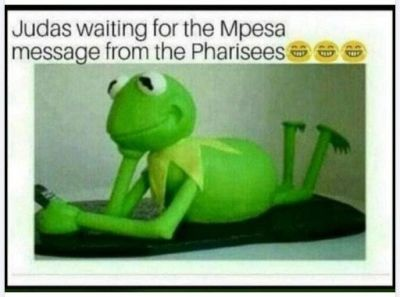 Judas waiting for the mpesa message from the pharisees