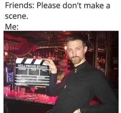 Please don't make a scene