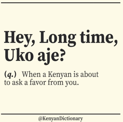 kenyan dictionary hey long time uko aje
