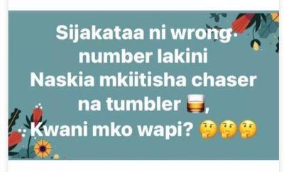 Sijakataa ni wrong number lakini naskia mkiitisha chaser na tumbler kwani mko wapi