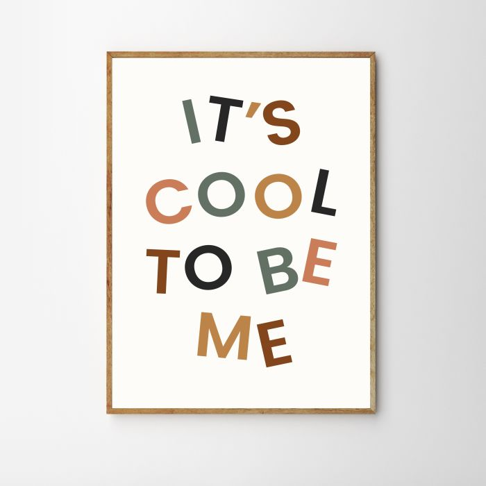 It's Cool To Be Me Children's Print