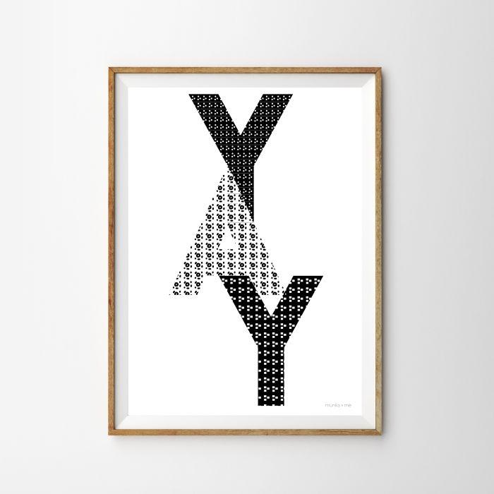Monochrome Yay Print