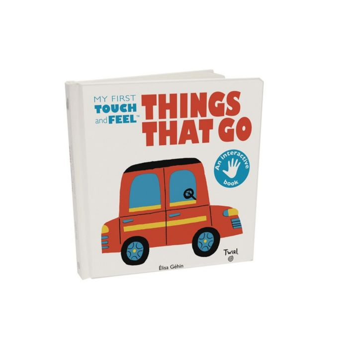 Things That Go: My First Touch-and-feel