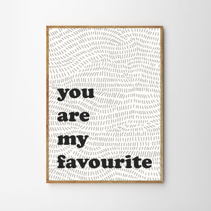 You Are My Favourite Children's Print