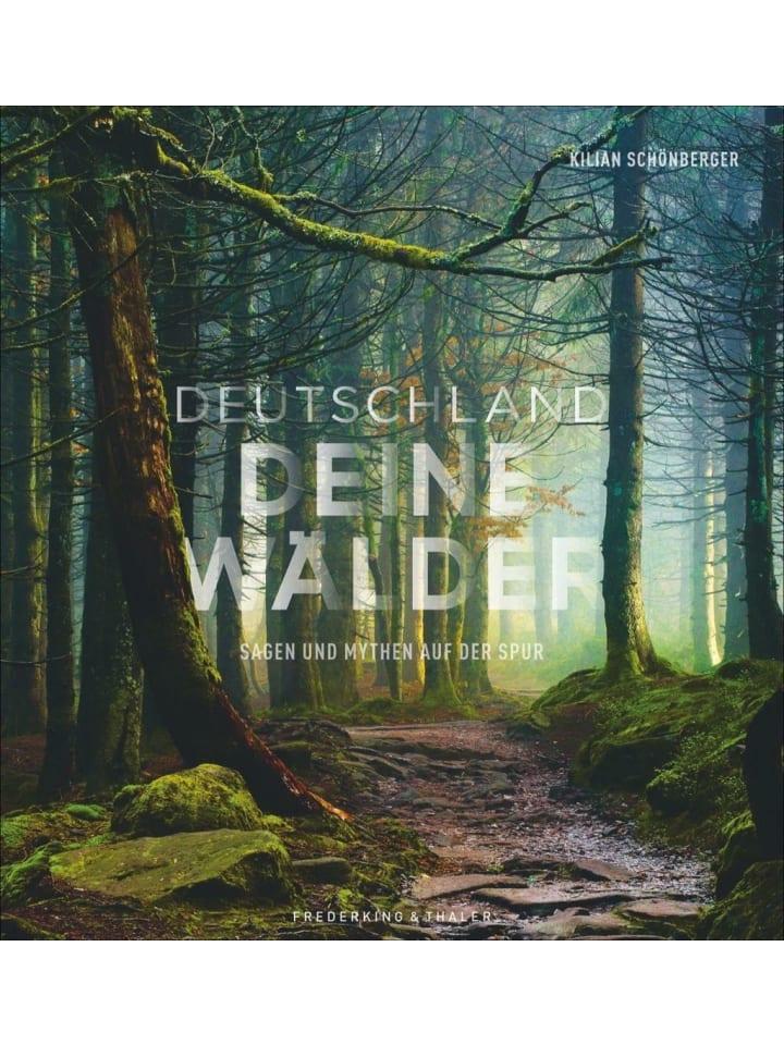 Frederking & Thaler Deutschland deine Wälder   Sagen und Mythen auf der Spur