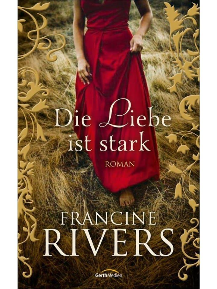 Gerth Medien Die Liebe ist stark | Roman.