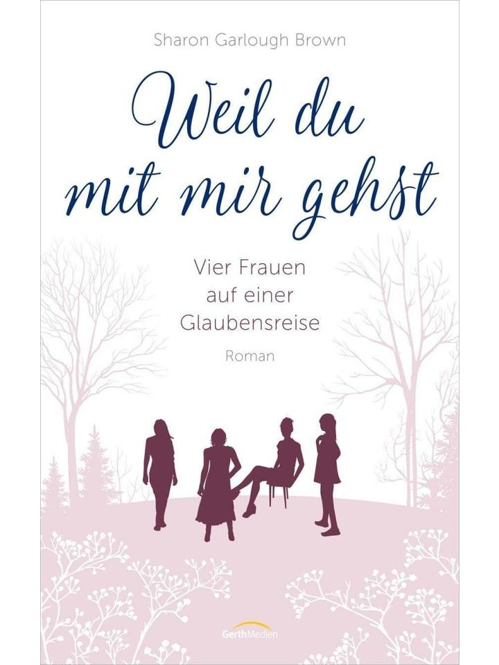 Gerth Medien Weil du mit mir gehst   Vier Frauen auf einer Glaubensreise. Roman. (Band 2)