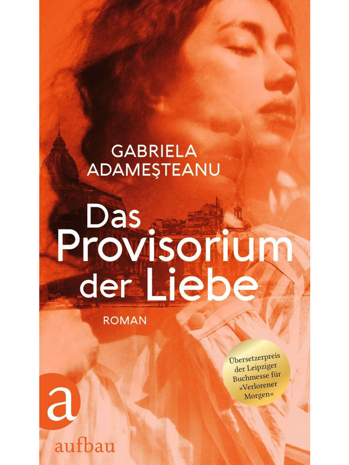 Aufbau Das Provisorium der Liebe | Roman