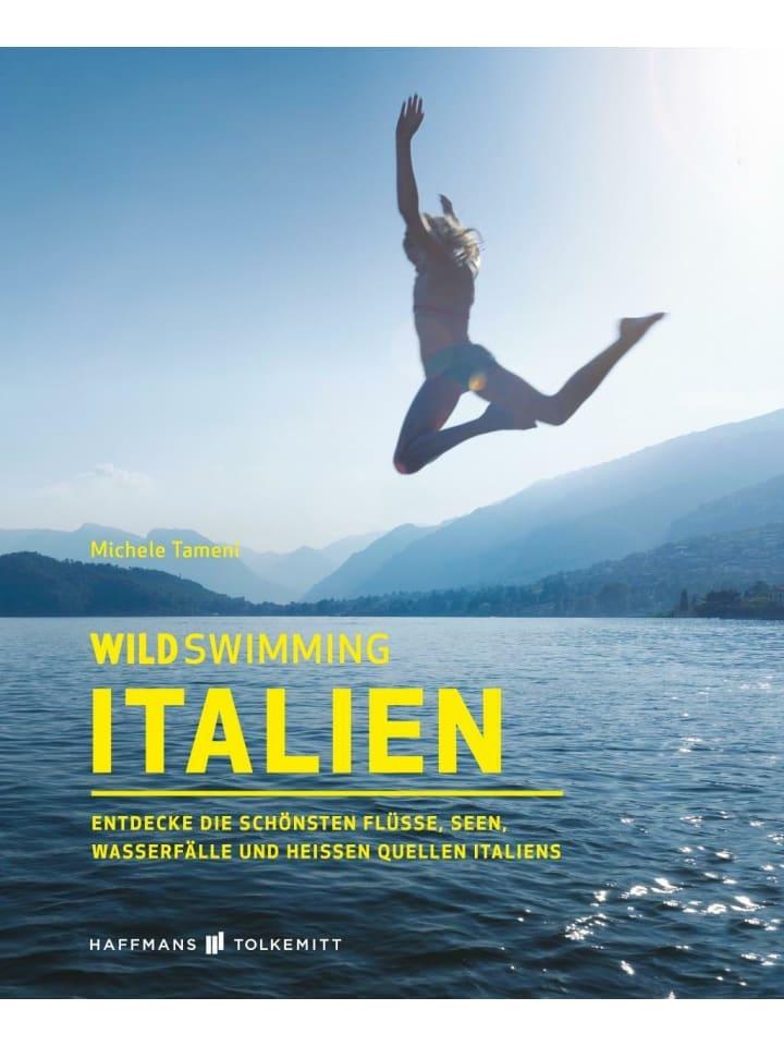 Haffmans & Tolkemitt Wild Swimming Italien | Entdecke die schönsten Flüsse, Seen, Wasserfälle und...