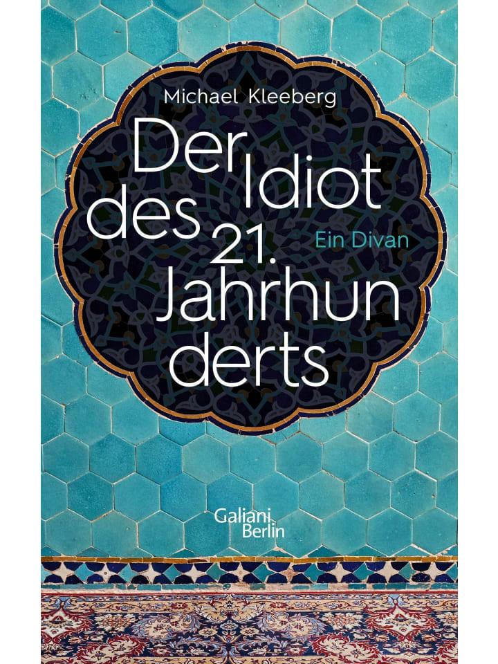 Galiani, Berlin Der Idiot des 21. Jahrhunderts | Ein Divan