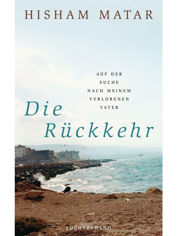 Luchterhand Literaturverlag  Die Rückkehr   Auf der Suche nach meinem verlorenen Vater