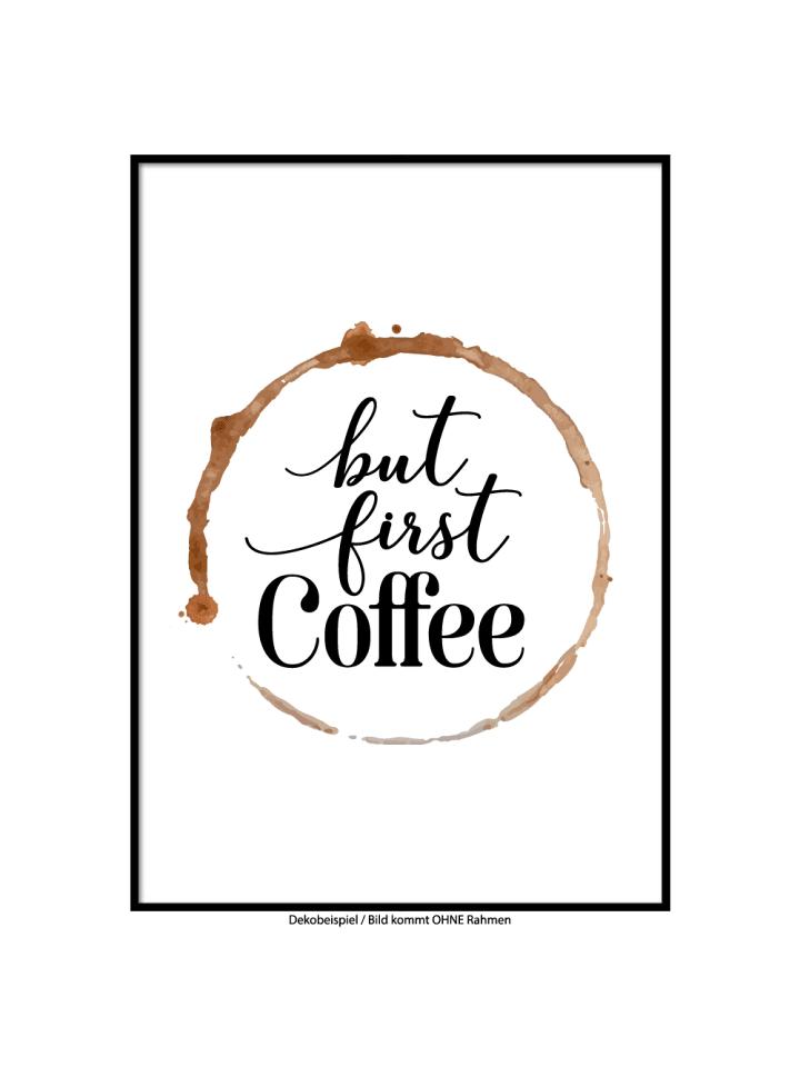 """SMART ART Kunstdrucke Kunstdruck / Poster """"But first Coffee"""" / A4 oder A3"""