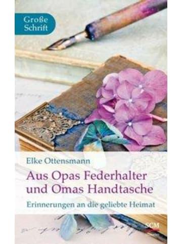 SCM Hänssler Aus Opas Federhalter und Omas Handtasche   Erinnerungen an die geliebte Heimat