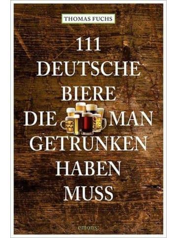Emons 111 Deutsche Biere, die man getrunken haben muss