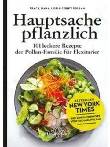 Unimedica Hauptsache pflanzlich   101 leckere Rezepte der Pollan-Familie für...