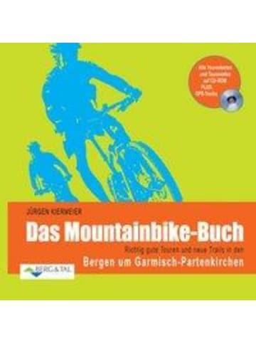 Berg & Tal Das Mountainbike-Buch: Richtig gute Touren und neue Trails in den Bergen um...