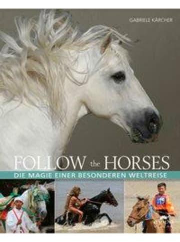 Evipo Verlag Follow the horses | Die Magie einer ganz besonderen Weltreise
