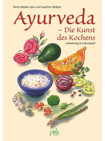 Pala Ayurveda - Die Kunst des Kochens   Vollwertig und individuell
