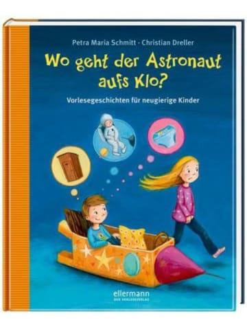 Ellermann Wo geht der Astronaut aufs Klo?