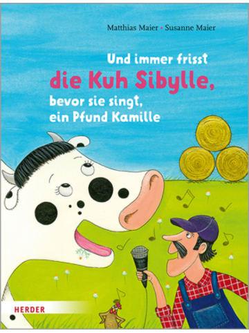 Herder Freiburg Und immer frisst die Kuh Sibylle, bevor sie singt, ein Pfund Kamille