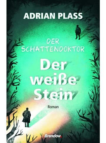 Brendow Verlag Der Schattendoktor (2): Der weiße Stein