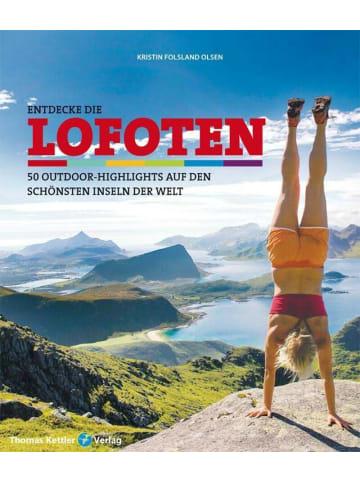 Kettler Entdecke die Lofoten | 50 Outdoor-Highlights auf den schönsten Inseln der Welt