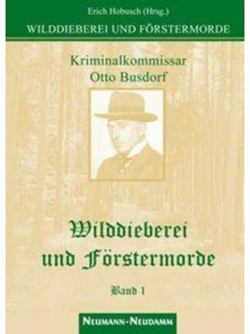 Neumann-Neudamm Wilddieberei und Förstermorde 1   Kriminalkommissar am Polizeipräsidium...
