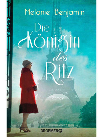 Droemer Die Königin des Ritz | Roman. Die dramatische und wahre Geschichte eines...