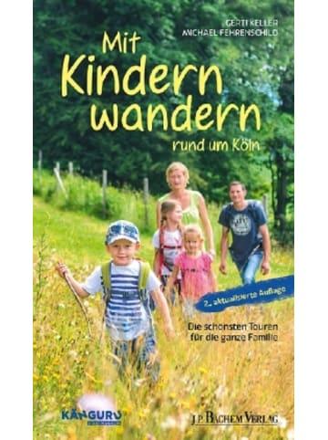 J.P. Bachem Verlag Mit Kindern wandern rund um Köln