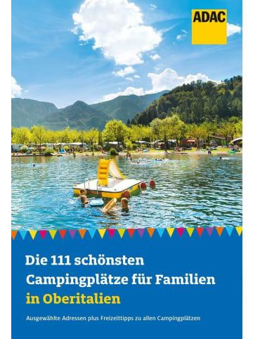 ADAC Die 111 schönsten Campingplätze für Familien in Oberitalien   Ausgewählte...