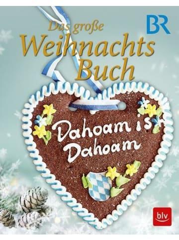 BLV Dahoam is Dahoam - Das große Weihnachtsbuch
