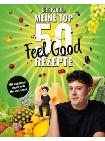Fischer New Media CrispyRobs Meine Top 50 Feel Good Rezepte