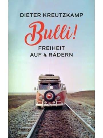 Malik-Verlag Bulli! Freiheit auf vier Rädern