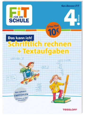 Tessloff Fit für die Schule: Das kann ich! Schriftlich rechnen + Textaufgaben 4. Klasse