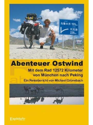 Engelsdorfer Verlag Abenteuer Ostwind. Mit dem Rad 12572 Kilometer von München nach Peking | Ein...
