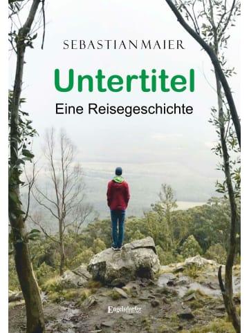 Engelsdorfer Verlag Untertitel | Eine Reisegeschichte