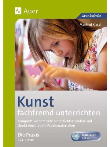 Auer Verlag Kunst fachfremd unterrichten, Die Praxis, 3-4   Komplett vorbereitete...