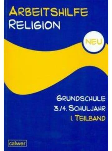 Calwer Arbeitshilfe Religion Grundschule NEU 3./4. Schuljahr 1. Halbband  ...