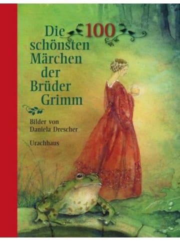 Urachhaus Die 100 schönsten Märchen der Brüder Grimm