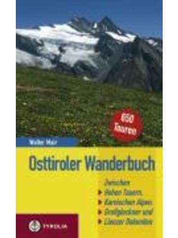 Tyrolia Osttiroler Wanderbuch   700 Wanderungen zwischen den Hohen Tauern und den...