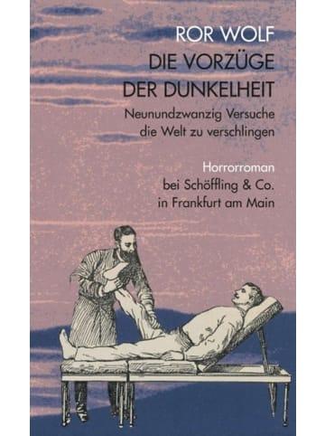 Schöffling & Co. Die Vorzüge der Dunkelheit | Neunundzwanzig Versuche die Welt zu...