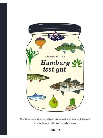 Junius Hamburg isst gut | Norddeutsch kochen, altes Küchenwissen neu entdecken und...