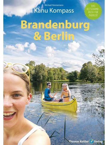 Kettler Kanu Kompass Brandenburg & Berlin | Das Reisehandbuch zum Kanuwandern